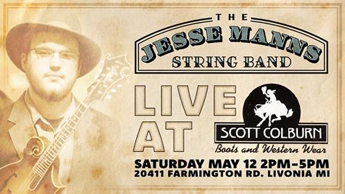 The Jesse Manns String Band playing LIVE at Scott Colburn Boots and Western Wear this Saturday_ May 12 from 2-5pm