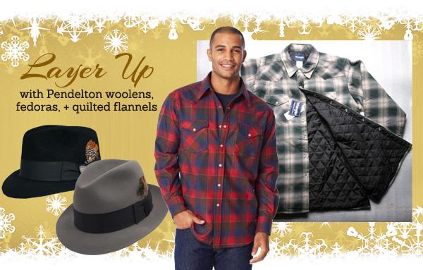 Pendelton wool shirts_ fedoras_ and quilted flannels