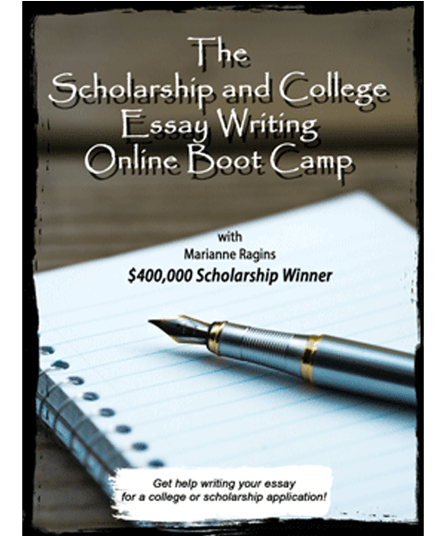 The Scholarship and College Essay Writing Boot Camp