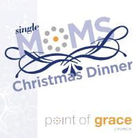 Point of Grace Single Moms Dinner