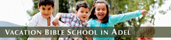Adel Vacation Bible School
