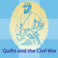 Quilts and The Civil War