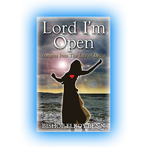 Author spotlight - Lord I'm Open by Bishop Elroy Benn