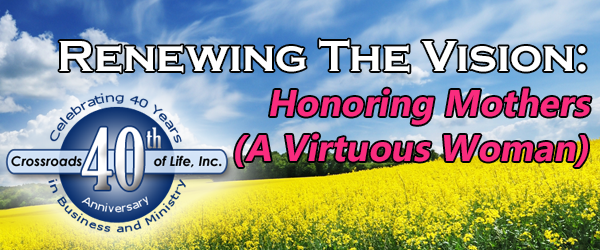 Renewing The Vision - Honoring Mothers, A Virtuous Woman