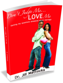 Don't Judge Me, Love Me by Pastor Jill Mattocks