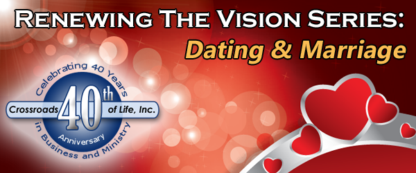 Renewing The Vision Series - Dating and Marriage