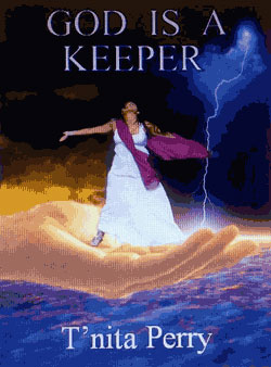 God Is A Keeper - by T'Nita Perry