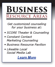 Get customized counseling for your business at the SCORE Theater & Counseling, Constant Contact Marketing Counseling, Business Resource Pavilion, Likeable Local's Social Media Lab - Learn More