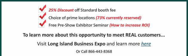 25% Discount off standard booth, choice of prime locations, and Free Pre-Show Exhibitor Seminar. Click here to learn more!