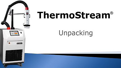 ThermoStream unpacking