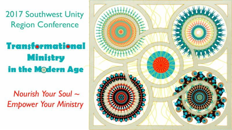 2017 Southwest Unity Region Conference - Transformational Ministry in the Modern Age