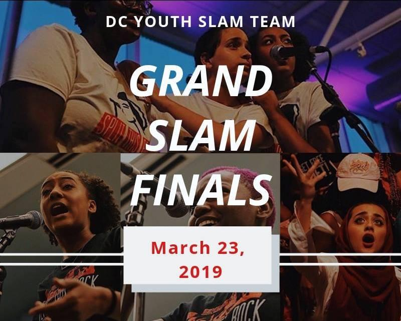 Flyer for DC Youth Slam Team Grand Slam Finals on March 23. Background includes several images of youth poets. In four photos the poets are at microphones and wear Split This Rock tshirts. One image includes a poet reaching towards the sky in a crowd.