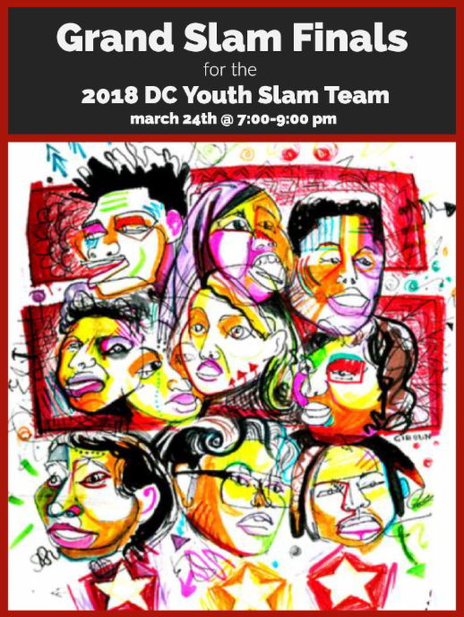 Image of 2018 DC Youth Slam Team Finals flyer. Includes abstract images of youth poets, date, time, location, sponsors for the event.