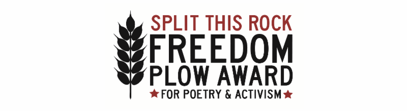 Image of Freedom Plow logo which says Split This Rock Freedom Plow Award for Poetry and Activism.