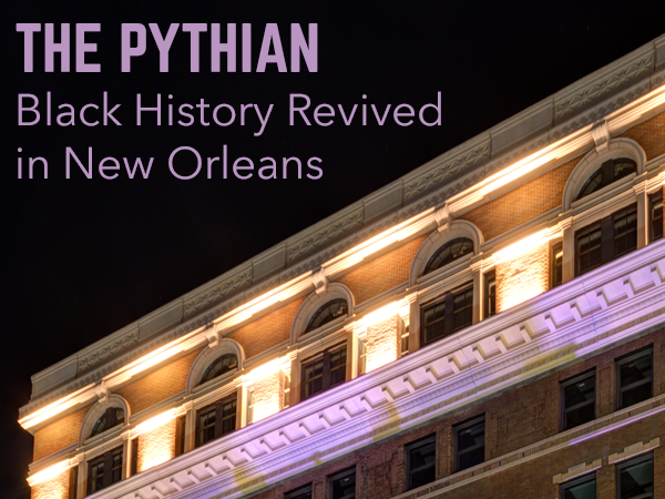 The Pythian: Black History Revived in New Orleans