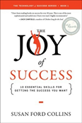 The Joy of Success, Ten Essential Skills for Getting the Success You Want