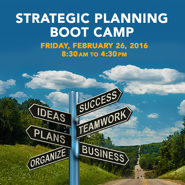 Strategic Planning Boot Camp, February 26, 2016