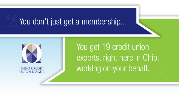 You don't just get membership... You get 19 credit union experts, right here in Ohio, working on your behalf.