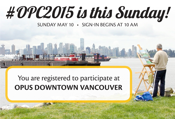 #OPC2015 is this Sunday May 10. Sign in begins at 10 am. You are registered to participate at Downtown Vancouver