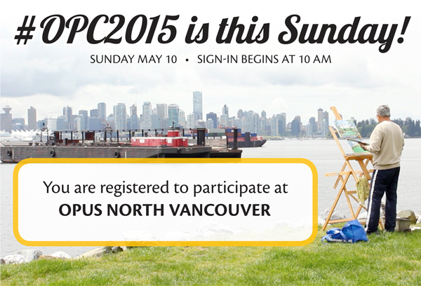 #OPC2015 is this Sunday May 10. Sign in begins at 10 am. You are registered to participate at North Vancouver