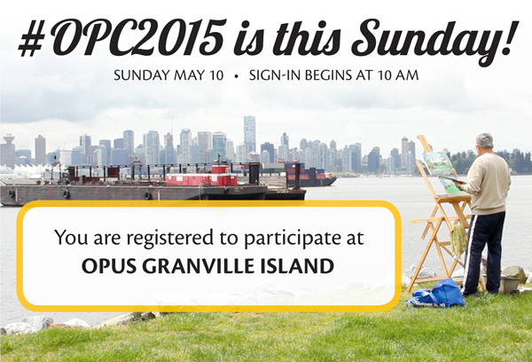 #OPC2015 is this Sunday May 10. Sign in begins at 10 am. You are registered to participate at Granville Island