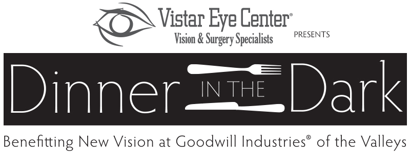 Vistar Eye Center Vision & Surgery Specialists presents Dinner in the Dark benefitting New Vision at Goodwill.