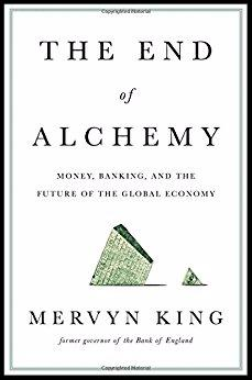 Book Report - The End of Alchemy by Mervyn King - Time's Up, LLC