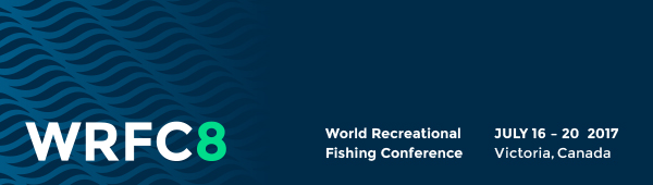 WRFC8 World Recreational Fishing Conference - July 16-20 2017, Victoria, Canada