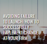 """leading edge digital magazine summer 2019 article thumbnail of eight people sitting around a meeting table, titled """"avoiding failure to launch: how to successfully implement change at your firm"""""""
