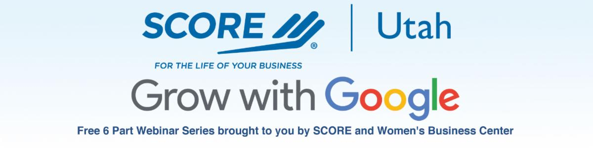 SCORE Utah Grow with Google