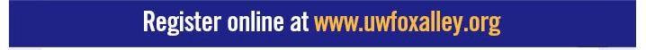 Register online at www.uwfoxvalley.org