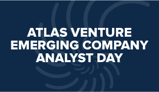 Atlas Venture Emerging Company Analyst Day
