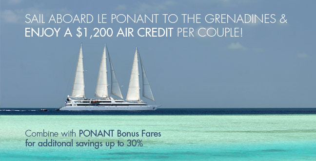 Sail                                          Le Ponant to the Grenadines and                                          Enjoy a $1,200 Air Credit per                                          couple