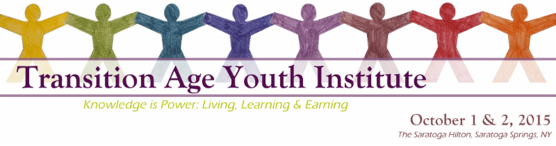 Transition Age Youth Institute October 1&2, 2015