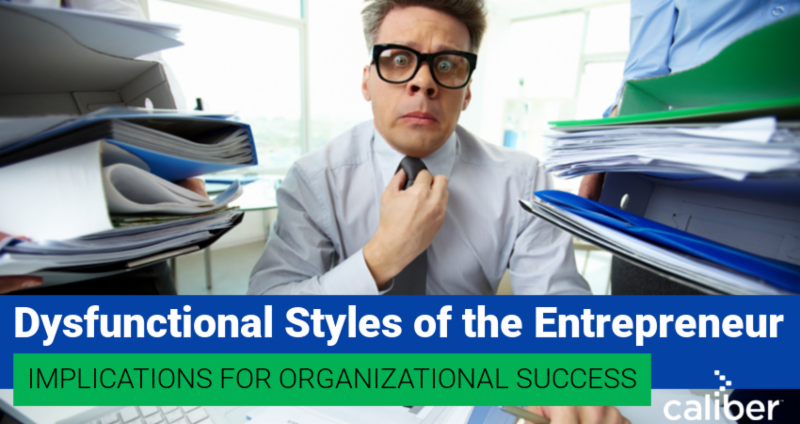 Dysfunctional Styles of the Entrepreneur