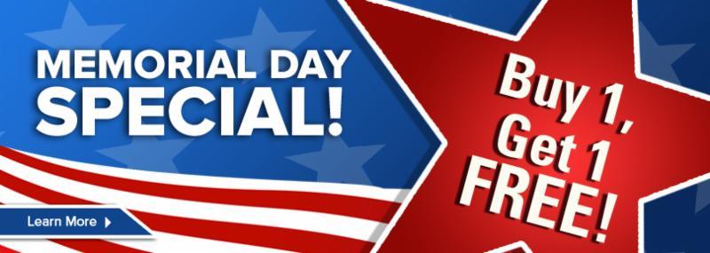 Memorial Day Special - Buy 1, Get 1 FREE!*